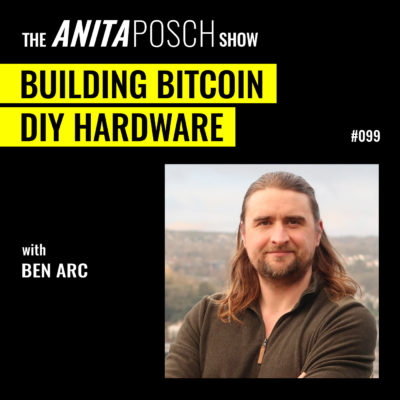 Ben Arc: Building Bitcoin DIY Hardware and Software