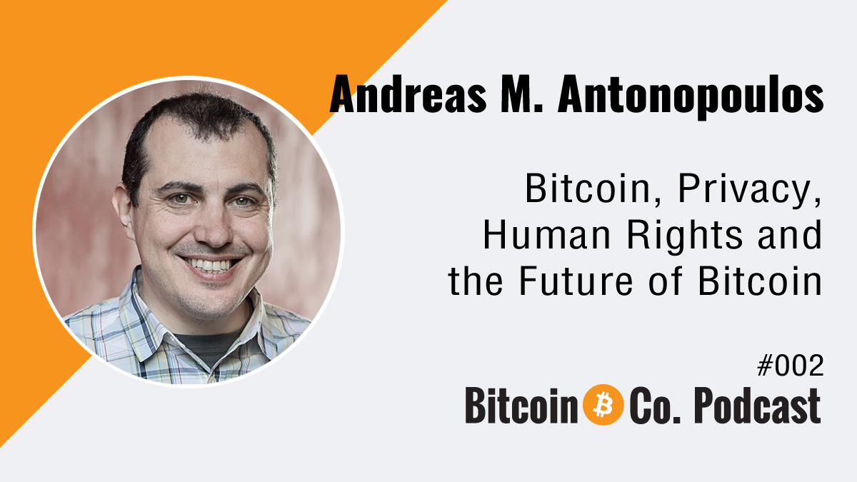 Podcast with Andreas M. Antonopoulos