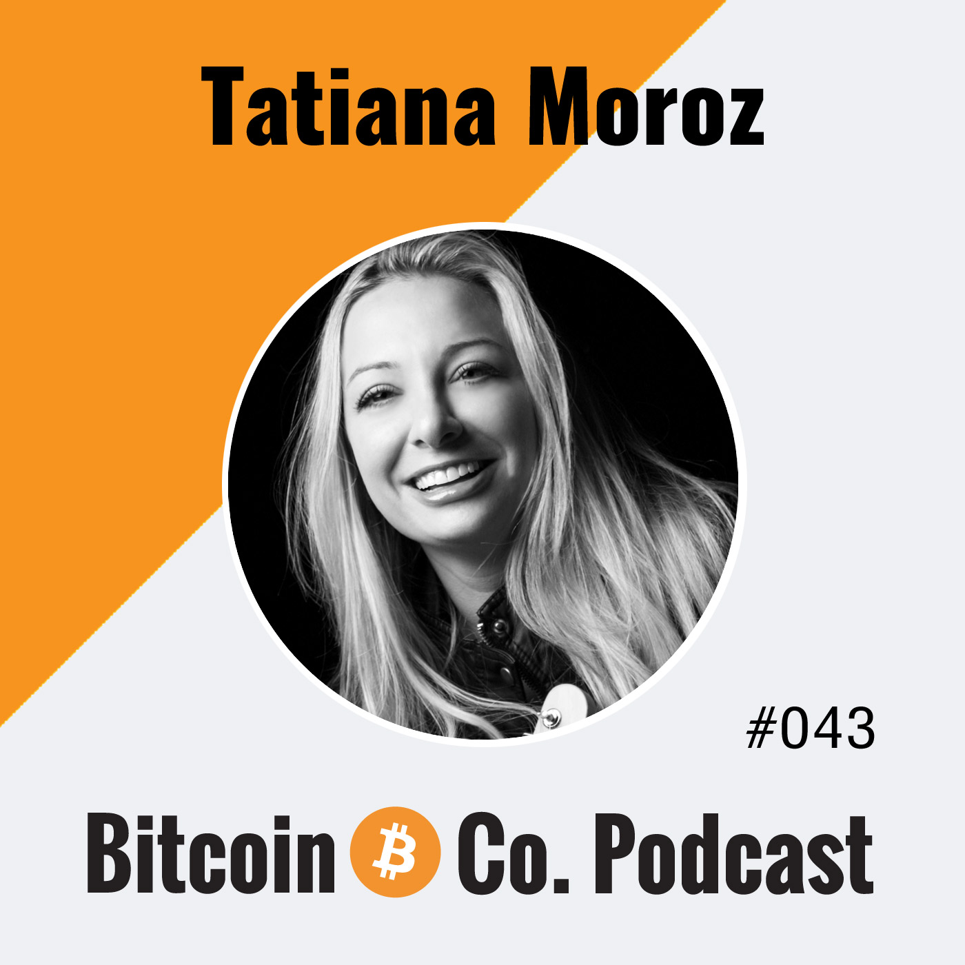 Tatiana Moroz: Bitcoin Is a Tool to Liberate Humanity and Gives Power to Creators