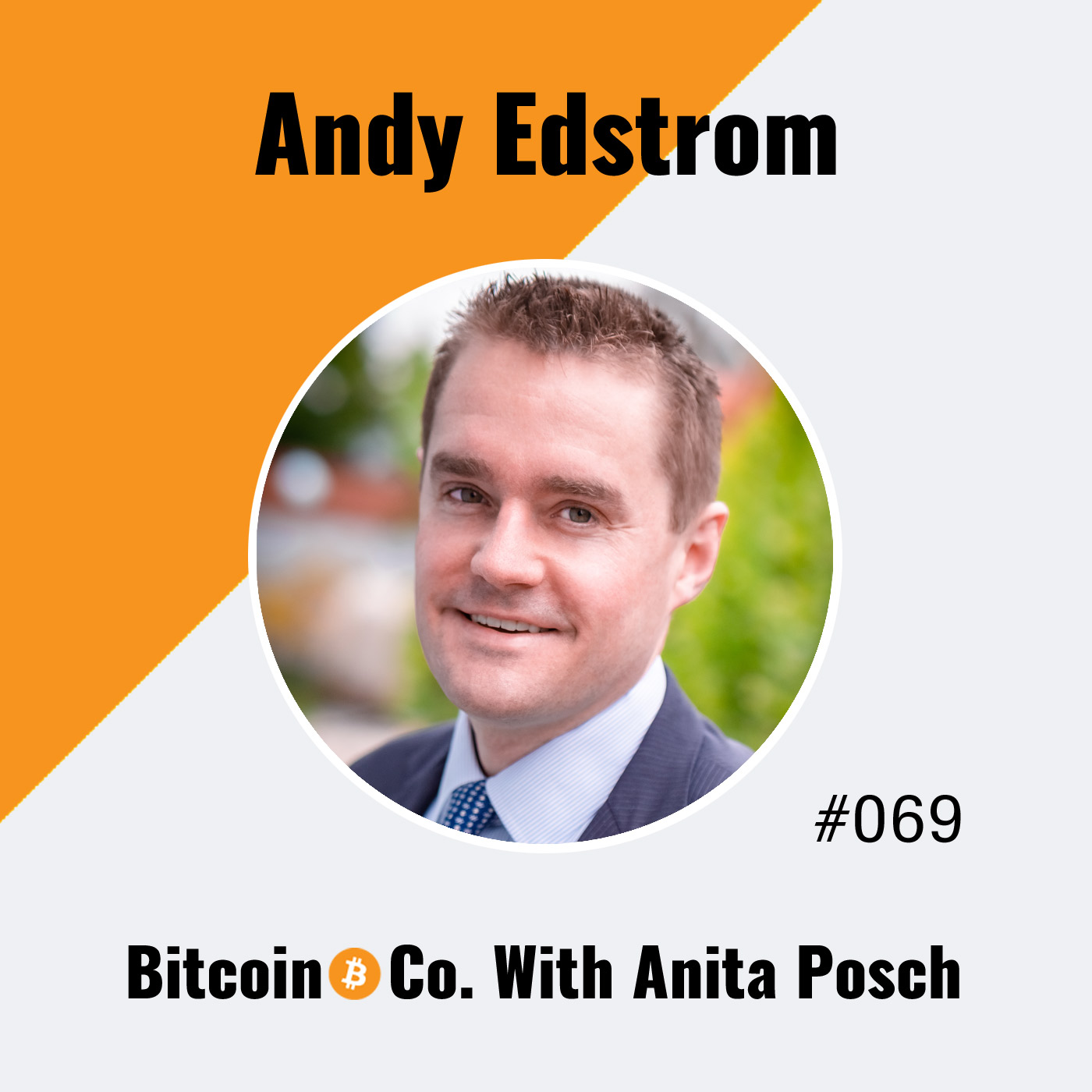 Andy Edstrom: Why Buy Bitcoin? Investing Today in the Money of Tomorrow