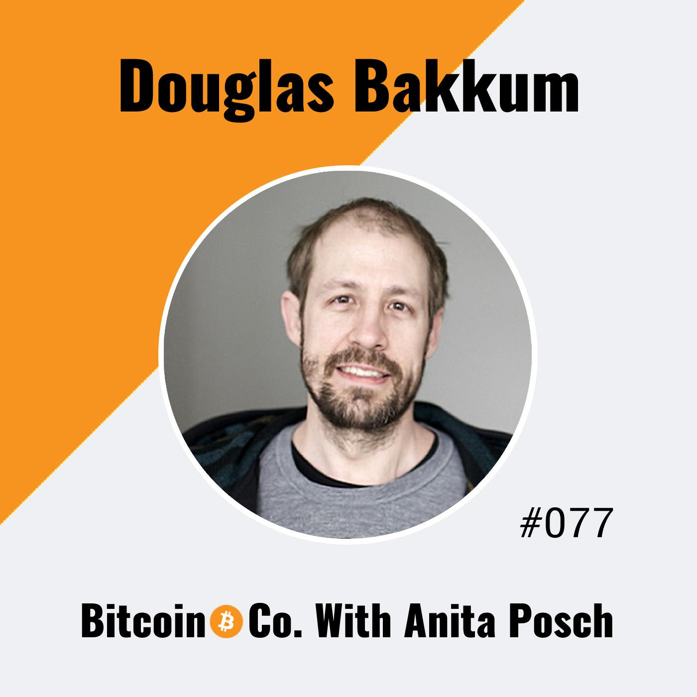 Douglas Bakkum: Building Bitcoin Hardware Wallets to Empower Individuals