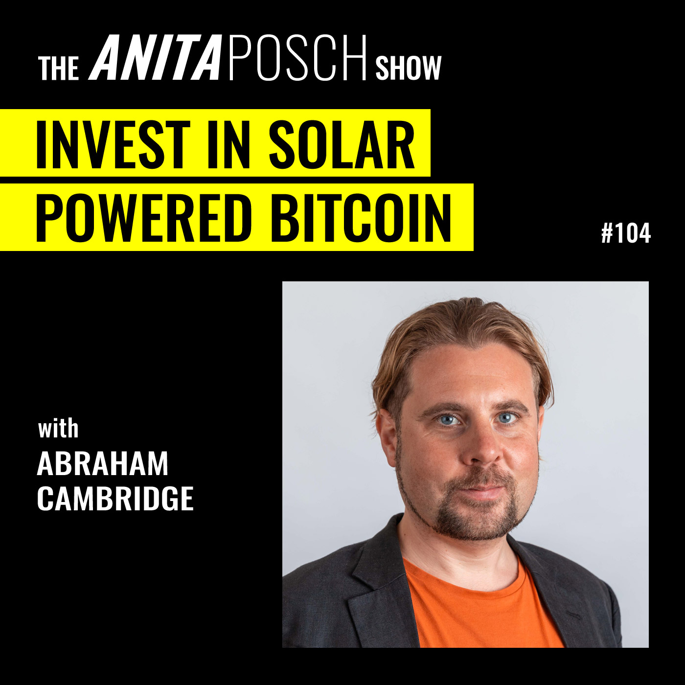 Abe Cambridge: Invest in Solar Powered Bitcoin